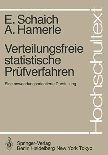 9783540137764: Verteilungsfreie statistische Prüfverfahren: Eine anwendungsorientierte Darstellung (Hochschultext) (German Edition)