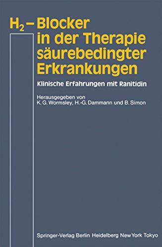 9783540138006: H2-Blocker in der Therapie säurebedingter Erkrankungen: Klinische Erfahrungen mit Ranitidin (German Edition)