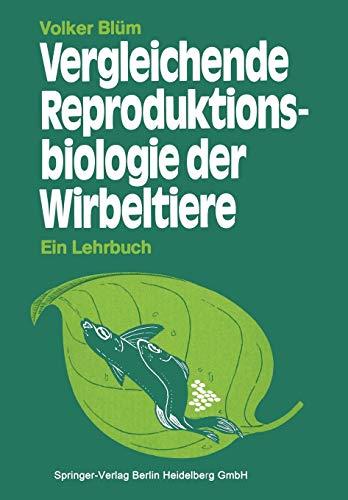 Vergleichende Reproduktionsbiologie Der Wirbeltiere: V. Blüm