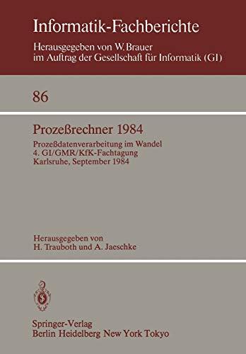 Prozeßrechner 1984: Prozeßdatenverarbeitung im Wandel. 4. GI/GMR/KfK-Fachtagung,: Trauboth, H.: