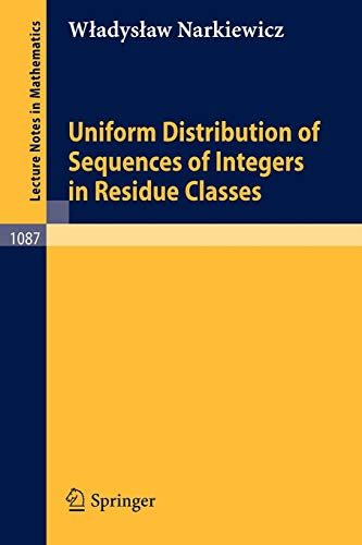 9783540138723: Uniform Distribution of Sequences of Integers in Residue Classes (Lecture Notes in Mathematics)