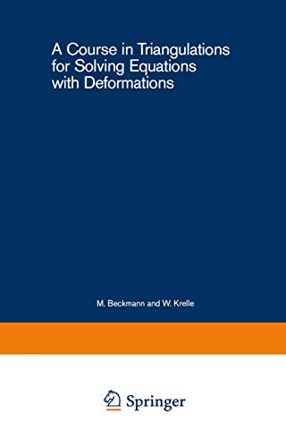 9783540138761: A Course in Triangulations for Solving Equations with Deformations (Lecture Notes in Economics and Mathematical Systems)