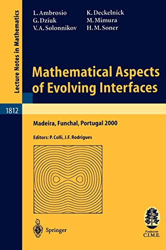 9783540140337: Mathematical Aspects of Evolving Interfaces: Lectures given at the C.I.M.-C.I.M.E. joint Euro-Summer School held in Madeira Funchal, Portugal, July 3-9, 2000 (Lecture Notes in Mathematics)