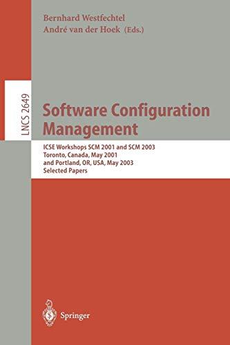 Software Configuration Management: ICSE Workshops SCM 2001: Westfechtel, Bernhard Ed