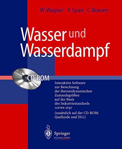 9783540147978: Wasser Und Wasserdampf: Interaktive Software Zur Berechnung Der Thermodynamischen Zustandsgraaen Auf Der Basis Des Industriestandards Iapws-If97