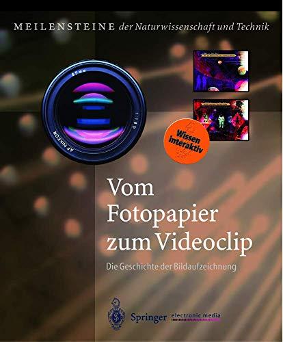 9783540148227: Vom Fotopapier Zum Videoclip: Die Geschichte Der Bildaufzeichnung (Meilensteine Der Naturwissenschaft Und Technik)