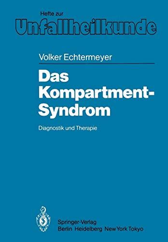 """9783540150237: Das Kompartment-Syndrom: Diagnostik und Therapie Eine klinische und tierexperimentelle Studie (Hefte zur Zeitschrift """"Der Unfallchirurg"""")"""