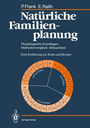 9783540150602: Natürliche Familienplanung: Physiologische Grundlagen, Methodenvergleich, Wirksamkeit. Eine Einführung für Ärzte und Berater