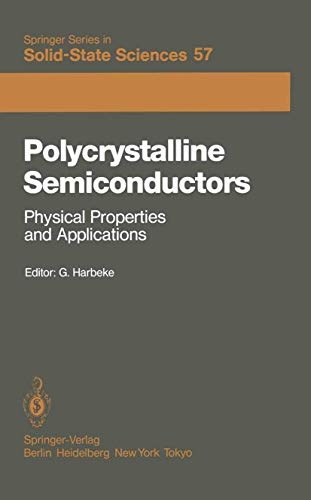 9783540151432: Polycrystalline Semiconductors: Physical Properties and Applications: Proceedings of the International School of Materials Science and Technology at ... (Springer Series in Solid-State Sciences)