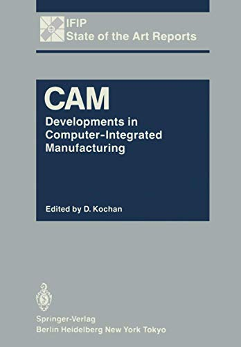 9783540151654: CAM: Developments in Computer-Integrated Manufacturing (IFIP State-of-the-Art Reports)
