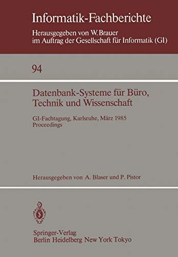 9783540151968: Datenbank-Systeme für Büro, Technik und Wissenschaft: GI-Fachtagung, Karlsruhe, 20.–22. März 1985 Proceedings (Informatik-Fachberichte) (German and English Edition)