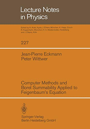 9783540152156: Computer Methods and Borel Summability Applied to Feigenbaum's Equation (Lecture Notes in Physics): 227