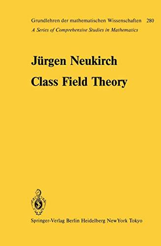9783540152514: CLASS FIELD THEORY