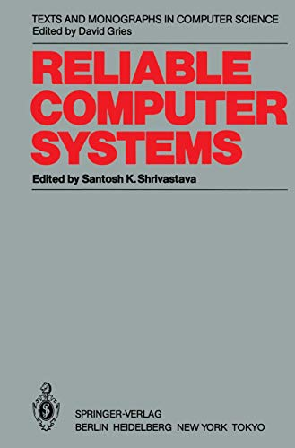9783540152569: Reliable Computer Systems: Collected Papers of the Newcastle Reliability Project (Monographs in Computer Science)