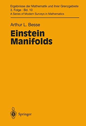 9783540152798: Einstein Manifolds (Ergebnisse der Mathematik und ihrer Grenzgebiete. 3. Folge / A Series of Modern Surveys in Mathematics)