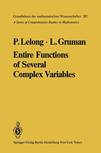 Entire Functions of Several Complex Variables (Grundlehren: Lelong, Pierre, Gruman,