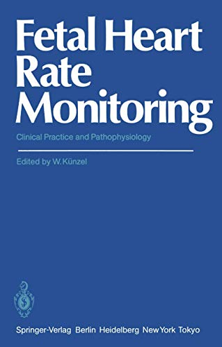 9783540153139: Fetal Heart Rate Monitoring: Clinical Practice and Pathophysiology