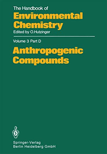 Anthropogenic Compounds (The Handbook of Environmental Chemistry;: Contributor-R.F. Addison; Contributor-A.B.