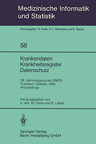 9783540156390: Krankendaten Krankheitsregister Datenschutz: 29. Jahrestagung der GMDS Frankfurt, 10.–12. Oktober 1984 Proceedings (Medizinische Informatik, Biometrie und Epidemiologie) (German and English Edition)