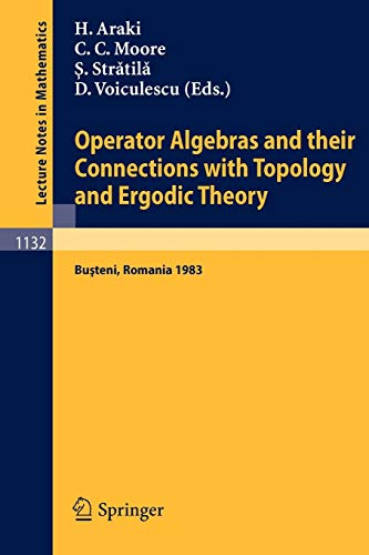 9783540156437: Operator Algebras and their Connections with Topology and Ergodic Theory: Proceedings of the OATE Conference held in Busteni, Romania, August 29 - September 9, 1983