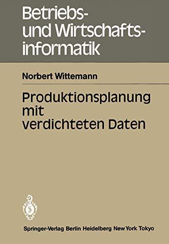 9783540156659: Produktionsplanung mit verdichteten Daten (Betriebs- und Wirtschaftsinformatik)