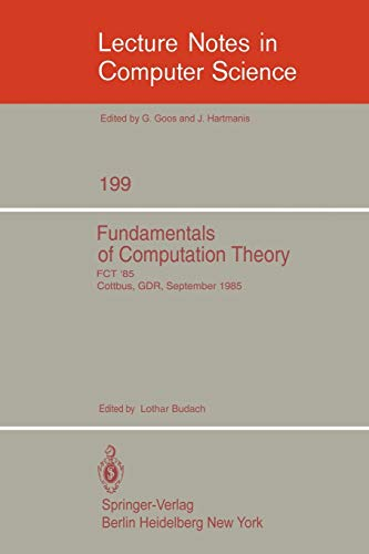 9783540156895: Fundamentals of Computation Theory: Proceedings of the International Conference FCT 1985, Cottbus, GDR, September 9-13, 1985 (Lecture Notes in Computer Science)