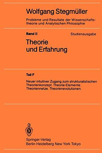 9783540157434: Neuer intuitiver Zugang zum strukturalistischen Theorienkonzept. Theorie-Elemente. Theoriennetze. Theorienevolutionen (Probleme und Resultate der ... Philosophie / Theorie und Erfahrung)