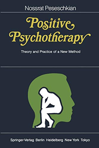 9783540157946: Positive Psychotherapy: Theory and Practice of a New Method