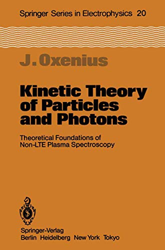 9783540158097: Kinetic Theory of Particles and Photons: Theoretical Foundations of Non-LTE Plasma Spectroscopy (Springer Series in Electronics and Photonics)