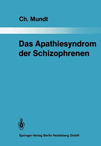 9783540158394: Das Apathiesyndrom der Schizophrenen: Eine psychopathologische und computertomographische Untersuchung (Monographien aus dem Gesamtgebiete der Psychiatrie)