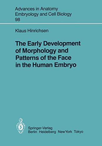 The Early Development of Morphology and Patterns of the Face in the Human Embryo: K. HINRICHSEN