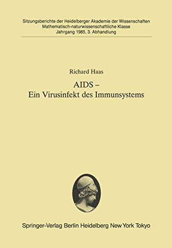 AIDS  Ein Virusinfekt des Immunsystems: Vorgetragen in der Sitzung vom 8. Juni 1985 (Sitzungsberichte der Heidelberger Akademie der Wissenschaften) (German Edition) (3540158839) by Haas, Richard