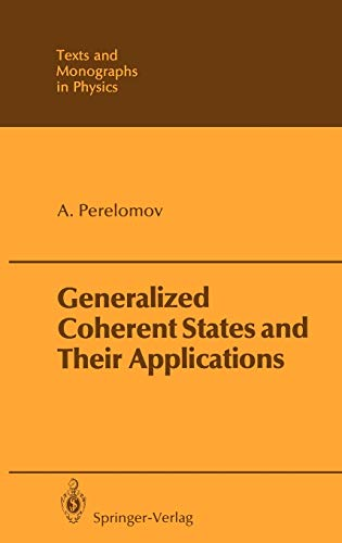 9783540159124: Generalized Coherent States And Their Applications