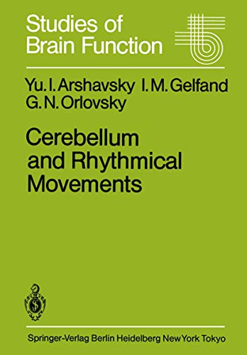 Cerebellum and Rhythmical Movements (Studies of Brain Function) (3540159649) by Y.I. Arshavsky; I.M. Gelfand; G.N. Orlovsky