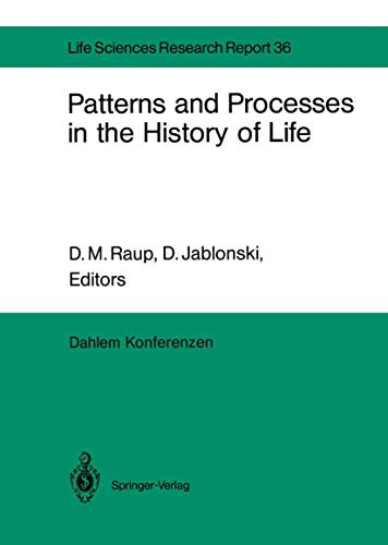 9783540159650: Patterns and Processes in the History of Life: Report of the Dahlem Workshop on Patterns and Processes in the History of Life Berlin 1985, June 16–21 (Dahlem Workshop Report)