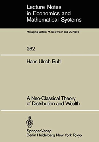 9783540160625: A Neo-Classical Theory of Distribution and Wealth (Lecture Notes in Economics and Mathematical Systems)