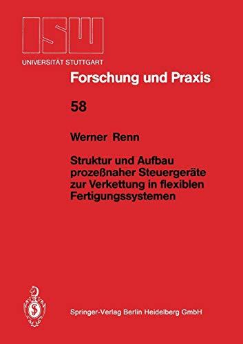 9783540161509: Struktur und Aufbau prozeßnaher Steuergeräte zur Verkettung in flexiblen Fertigungssystemen (ISW Forschung und Praxis)