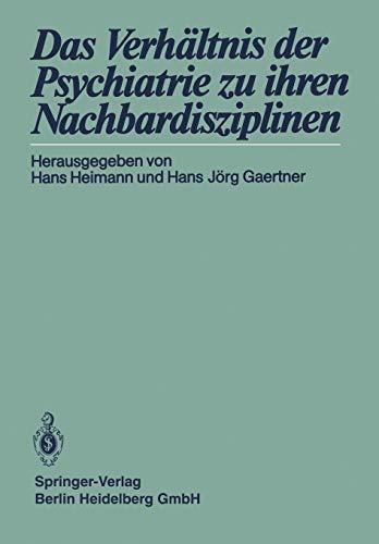 9783540161790: Das Verhältnis der Psychiatrie zu ihren Nachbardisziplinen (German Edition)