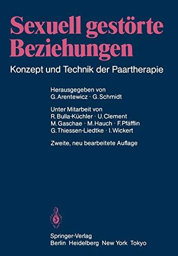 9783540161844: Sexuell gestörte Beziehungen: Konzept und Technik der Paartherapie