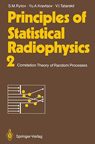 9783540161868: Principles of Statistical Radiophysics II: Correlation Theory of Random Processes
