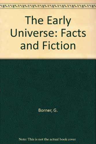 9783540161875: The Early Universe: Facts and Fiction