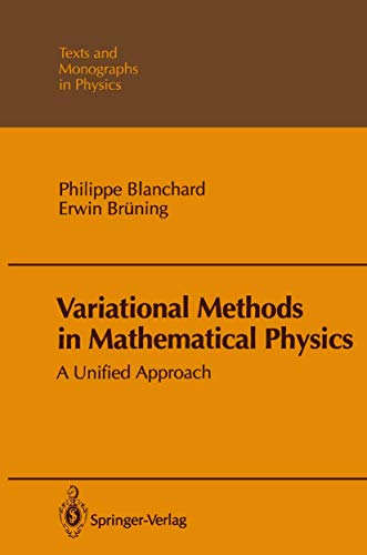9783540161905: Variational Methods in Mathematical Physics: A Unified Approach (Theoretical and Mathematical Physics)