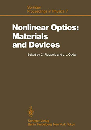 9783540162605: Nonlinear Optics: Materials and Devices: Proceedings of the International School of Materials Science and Technology, Erice, Sicily, July 1–14, 1985 (Springer Proceedings in Physics)