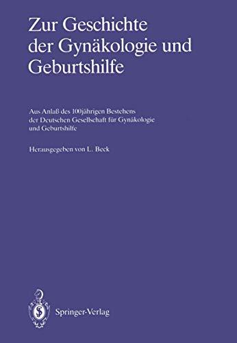 9783540163381: Zur Geschichte der Gynäkologie und Geburtshilfe: Aus Anlaß des 100jährigen Bestehens der Deutschen Gesellschaft für Gynäkologie und Geburtshilfe (German Edition)