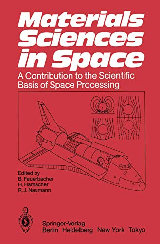 9783540163589: Materials Sciences in Space: A Contribution to the Scientific Basis of Space Processing