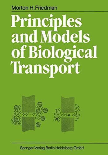 9783540163701: Principles and Models of Biological Transport
