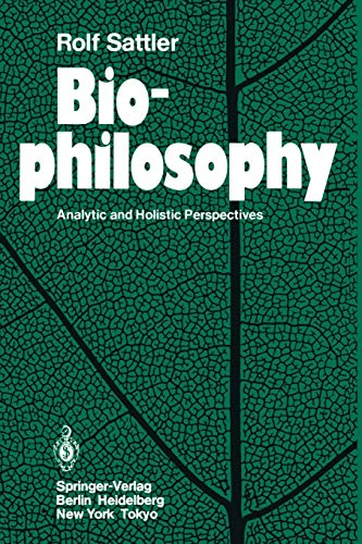 Biophilosophy. Analytic and Holistic Perspectives: ROLF SATTLER