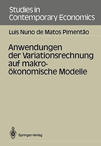 9783540164845: Anwendungen der Variationsrechnung auf makro�konomische Modelle (Studies in Contemporary Economics)