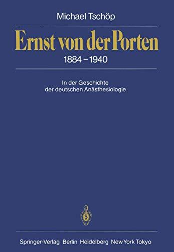 9783540165163: Ernst von der Porten 1884-1940: In der Geschichte der deutschen Anästhesiologie