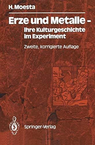 9783540165613: Erze und Metalle ― ihre Kulturgeschichte im Experiment (German Edition)